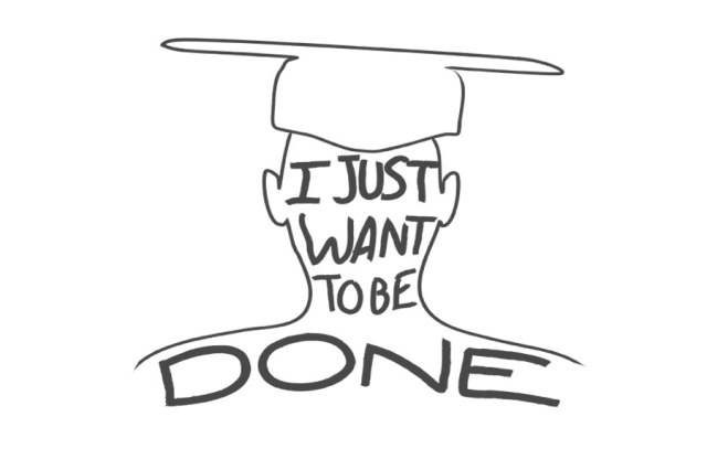 i just want to be done with college