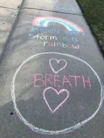 Apr 4 2020 chalk message behind every storm is rainbow