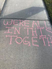 Apr 4 2020 chalk message were in this togethre