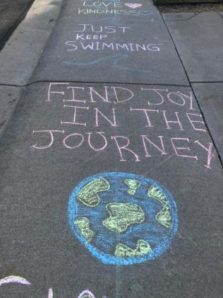 Apr 4 2020 chalk messages just keep swimming find joy in the journey